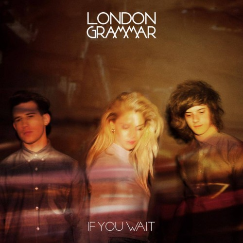 london_grammar_if_you_wait-en